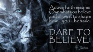 <b>Dare to believe!</b>