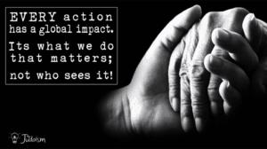 <b>Actions matter. Period!</b>